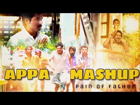 Appa Mashup (Tamil) | Pain of Father | Heart Touching Dad sentiment songs | HD