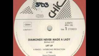Lift Up - Diamonds Never Made A Lady