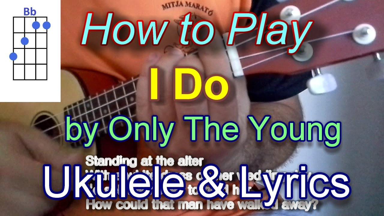 How to play i do by only the young ukulele guitar chords youtube how to play i do by only the young ukulele guitar chords hexwebz Choice Image