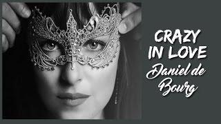 Crazy In Love Daniel de Bourg (Tradução) 50 Tons Mais Escuros (Fifty Shades Darker) HD.