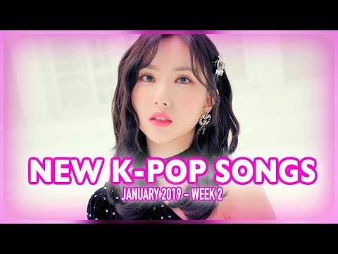 NEW K-POP SONGS | JANUARY 2019 (WEEK 2)