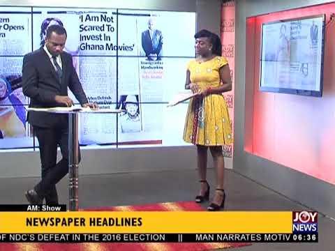 AM Show Newspaper Headlines on JoyNews (17-1-18)