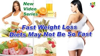 Fast Weight Loss | Fast Weight Loss Diets May Not Be So Fast