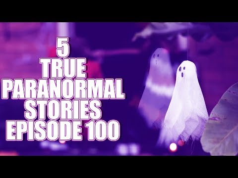 5 TRUE PARANORMAL STORIES EPISODE 100 + The Other Side of Hellfreezer (Q&A)