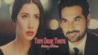 Saba and Irtiza -  Tere Sang Yaara (Bin Roye)