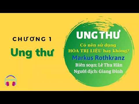 Download Chương 1 - Ung thư   UNG THƯ   Markus Rothkranz #cothetuchualanh #tuchualanhcothe101 #lamlife