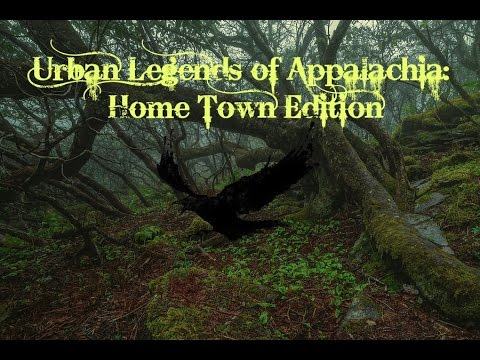 Urban Legends Of Appalachia : Home Town Edition