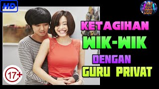 Guru Idaman Pemuas N4fsuku - Korean Movie Love Lesson