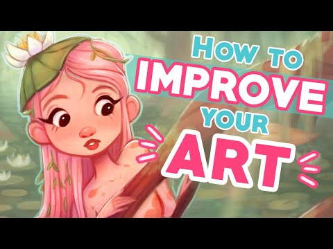 HOW TO IMPROVE YOUR ART! 💪🎨✨ | 6 Tips for Artists at ANY Level