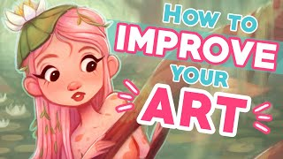 HOW TO IMPROVE YΟUR ART! 💪🎨✨ | 6 Tips for Artists at ANY Level