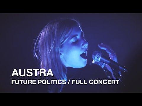 Austra   Future Politics   Full Concert