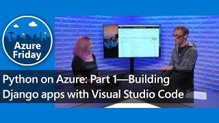 python on Azure: Part 1Building Django apps with Visual Studio Code  Azure Friday