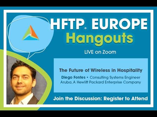 HFTP Europe Hangout: The Future of Wireless in Hospitality