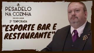 Pesadelo na Cozinha: Esporte Bar e Restaurante – Parte 1