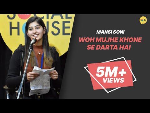 Woh Mujhe Khone Se Darta Hai | Mansi Soni | The Social House Poetry