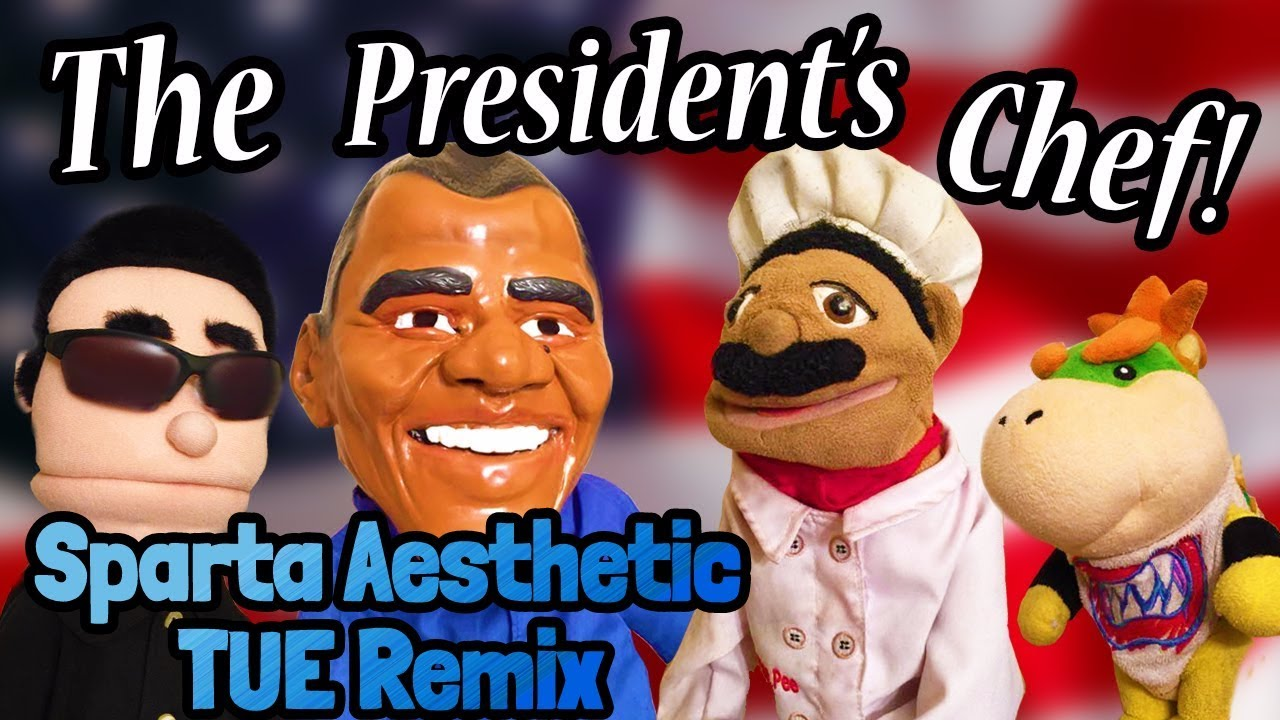 SML Movie The Presidents Chef Sparta Aesthetic TUE Remix