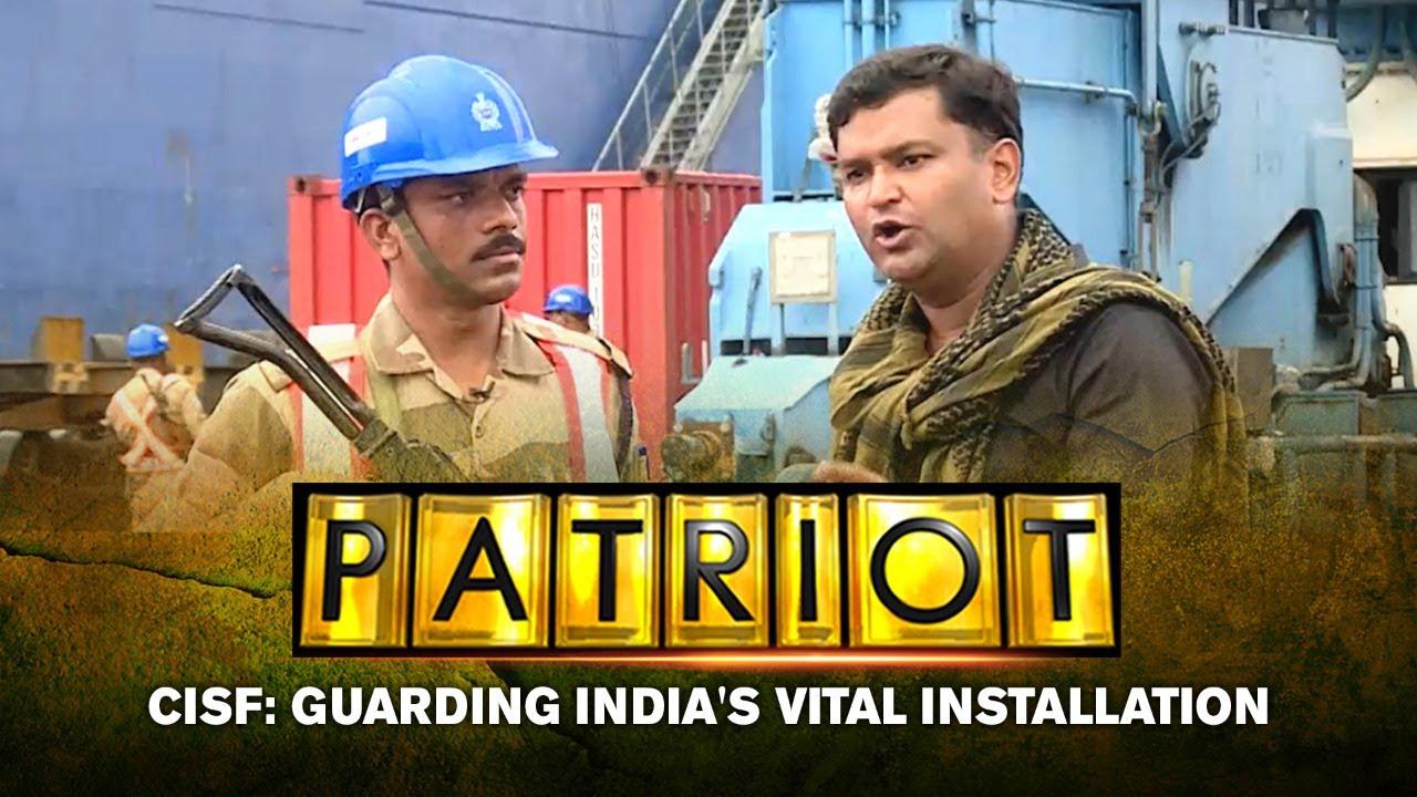 Download CISF: Guarding India's Vital Installation | Patriot With Major Gaurav Arya