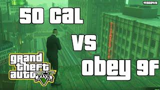 GTA 5 - .50 Cal VS Obey 9F