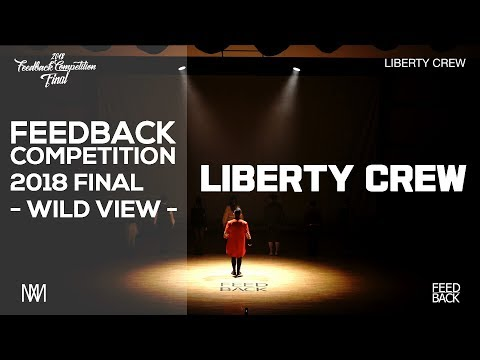 LIBERTY CREW | WIDE VIEW  | 2018 FEEDBACKCOMPETTITION VOL.6 FINAL | FEEDBACKCOMPETITION