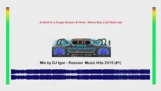 Mix by DJ Igor - Russian Music Hits 2015 (#1)