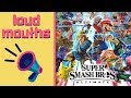 Super Smash Bros Ultimate | Loud Mouths #29