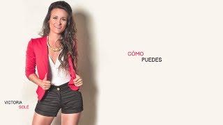 Victoria Solé - Cómo Puedes (Audio)
