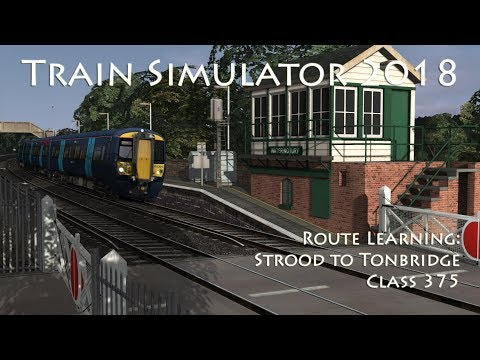 Train Simulator 2018 - Route Learning: Strood to Tonbridge (Class 375)