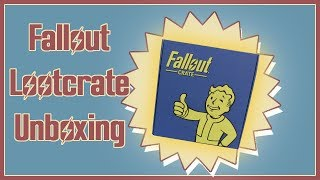 FALLOUT LOOTCRATE UNBOXING - March 2018
