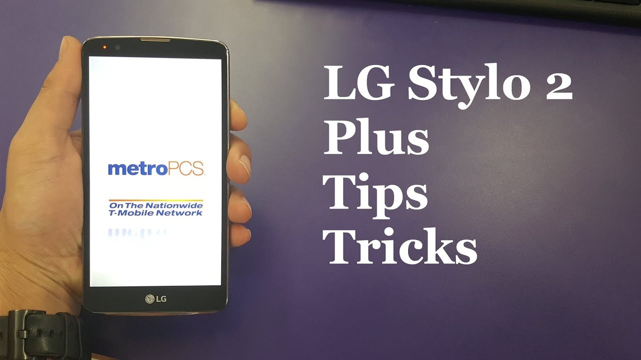 Lg Stylo 2 Plus Tips And Tricks For Metro Pcst Mobile Youtube