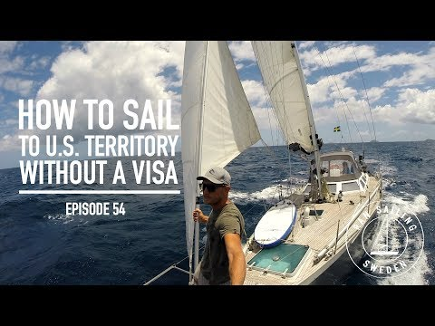 How to Sail to U.S. Territory Without a Visa - Ep. 54 RAN Sailing