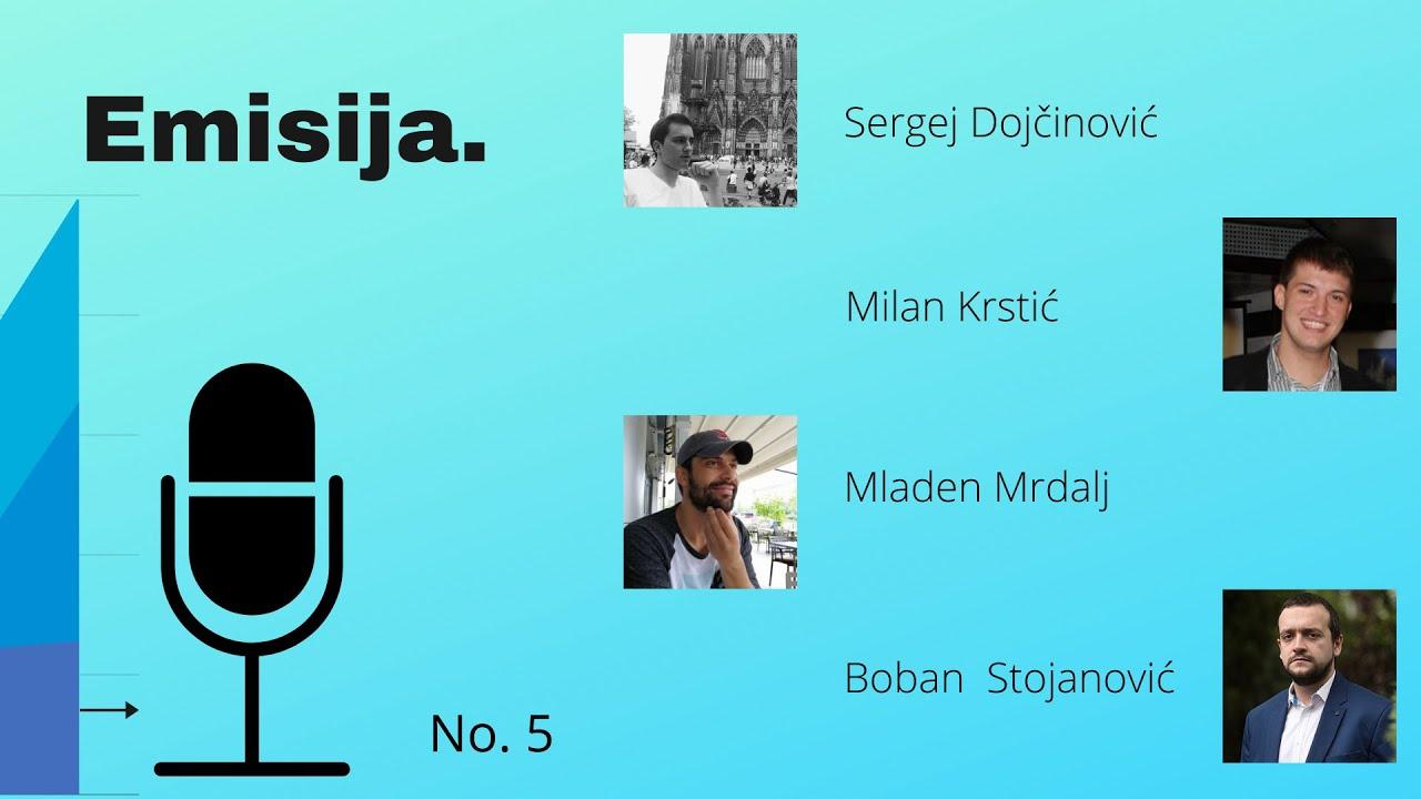 EMISIJA (E5): Krstić, Dojčinović, Mrdalj, Stojanović