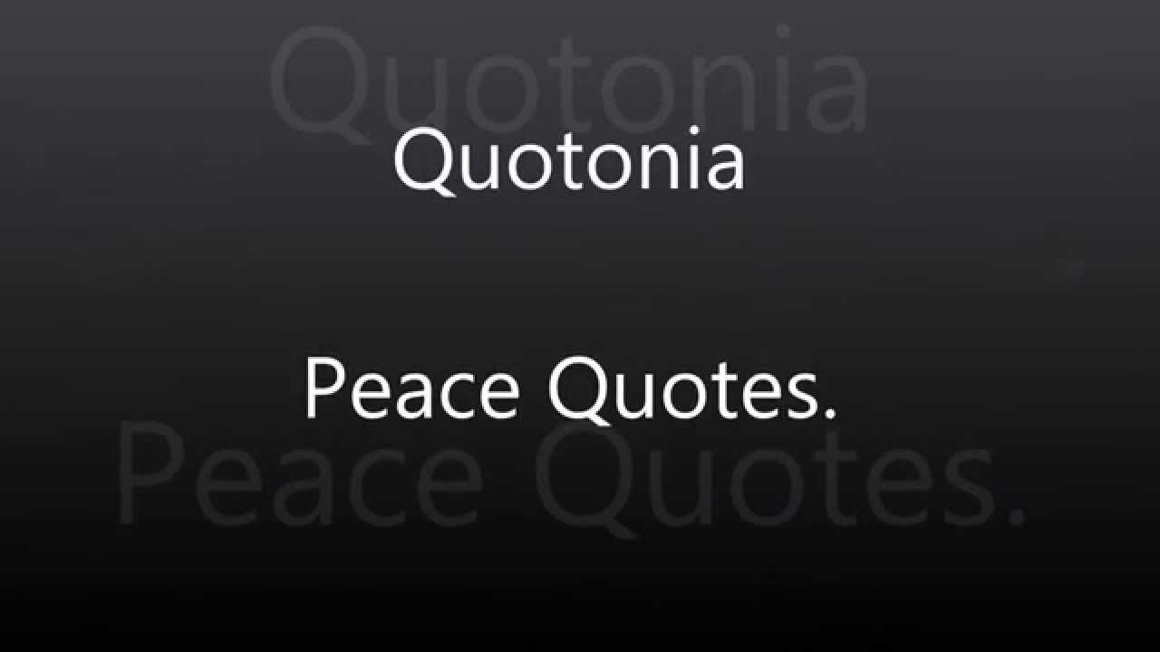 Peace Quotes Peace Quotes Audio Youtube