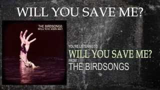 Download The Birdsongs - Will You Save Me? (Lyric Video)