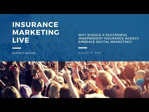 Why Should a Successful Independent Insurance Agency Embrace Digital Marketing