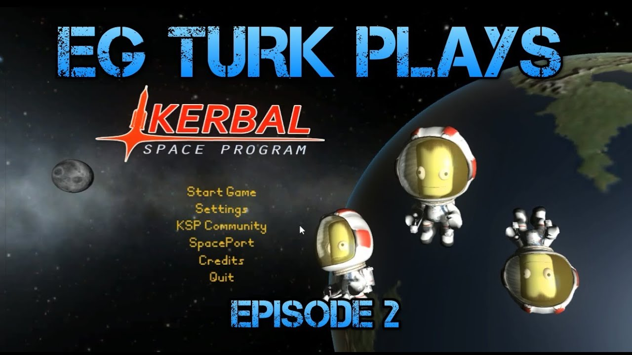 Kerbal Space Program With EG Turk - Episode 2 : Building The Turknik MK1