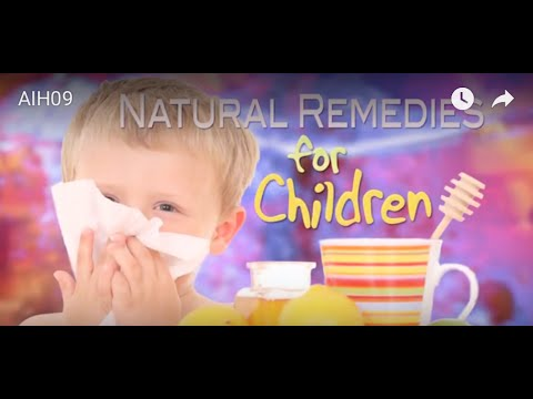 ADVENTURES IN HEALTH - #9 - NATURAL REMEDIES FOR CHILDREN