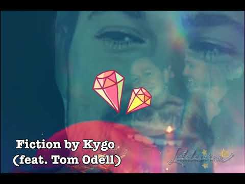 Fiction by Kygo  (feat. Tom Odell)