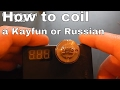 How to coil a Kayfun or Russian.