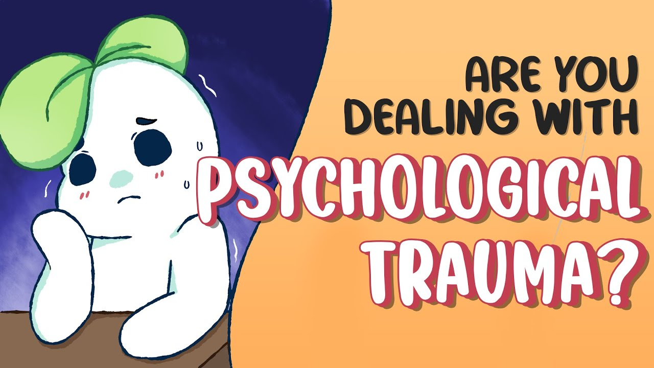 5 Signs You're Dealing With Psychological Trauma