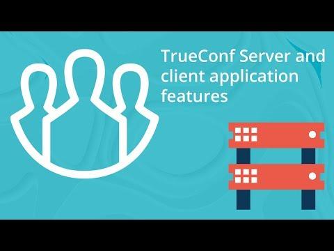 TrueConf Overview: UltraHD Video Collaboration Platform
