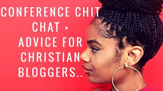 Advice to Christian Bloggers + Conference Chit Chat..