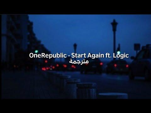 OneRepublic - Start Again ft. Logic مترجمة
