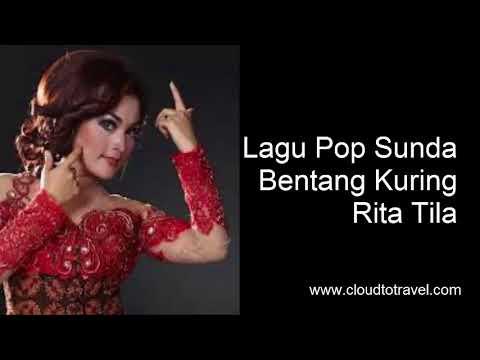 Lagu Pop Sunda Rita Tila Bentang Kuring