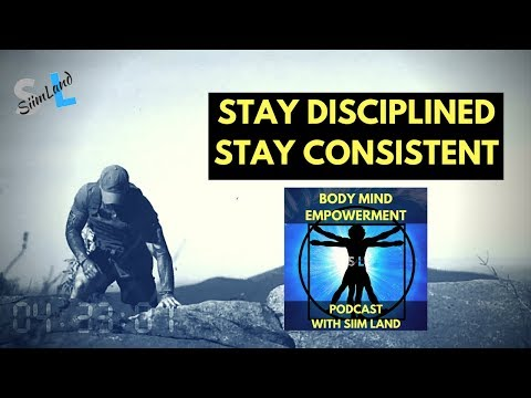 #11 How to Stay Disciplined and Consistent With Your Goals