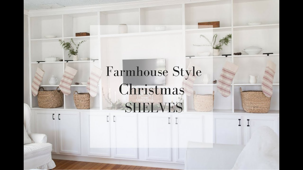 christmas shelves decor decorate with me farmhouse style