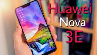 Huawei Nova 3E - Here Is Details