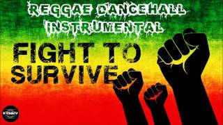 Fight to Survive - Reggae / Dancehall Instrumental - 2016