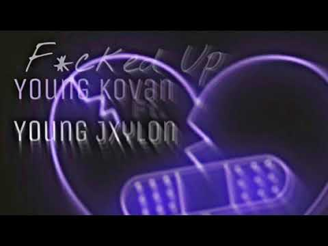 Fucked Up - Young Kovan & Young Jxylon ( Prod. BlackMayo & Bolurin )