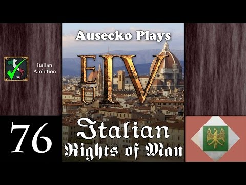 EUIV Rights of Italy 76 [Idiot Kebab]