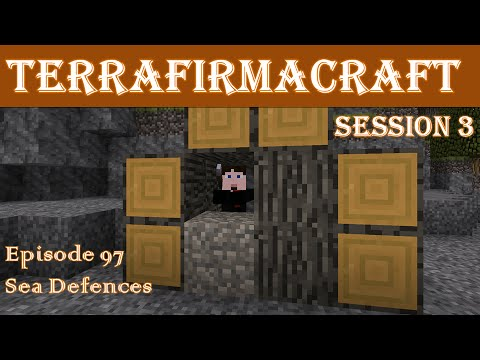 Lets Play - TerraFirmaCraft - Session 3 - 97 - Sea Defences